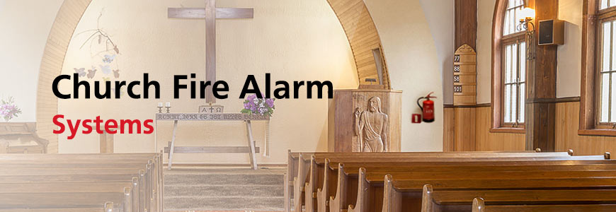 Church Fire Alarm Systems in Houston, TX and Surrounding Areas