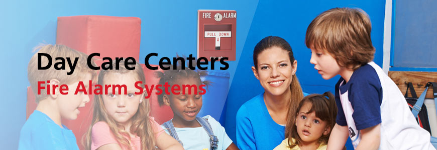 Fire Alarm Systems for Daycare Center in Houston TX