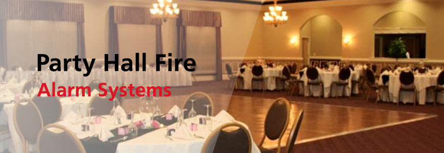 Party Hall Fire Alarm Systems In Houston
